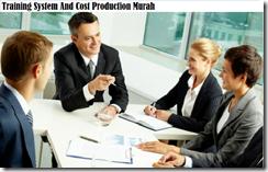 training sistem dan biaya produksi murah