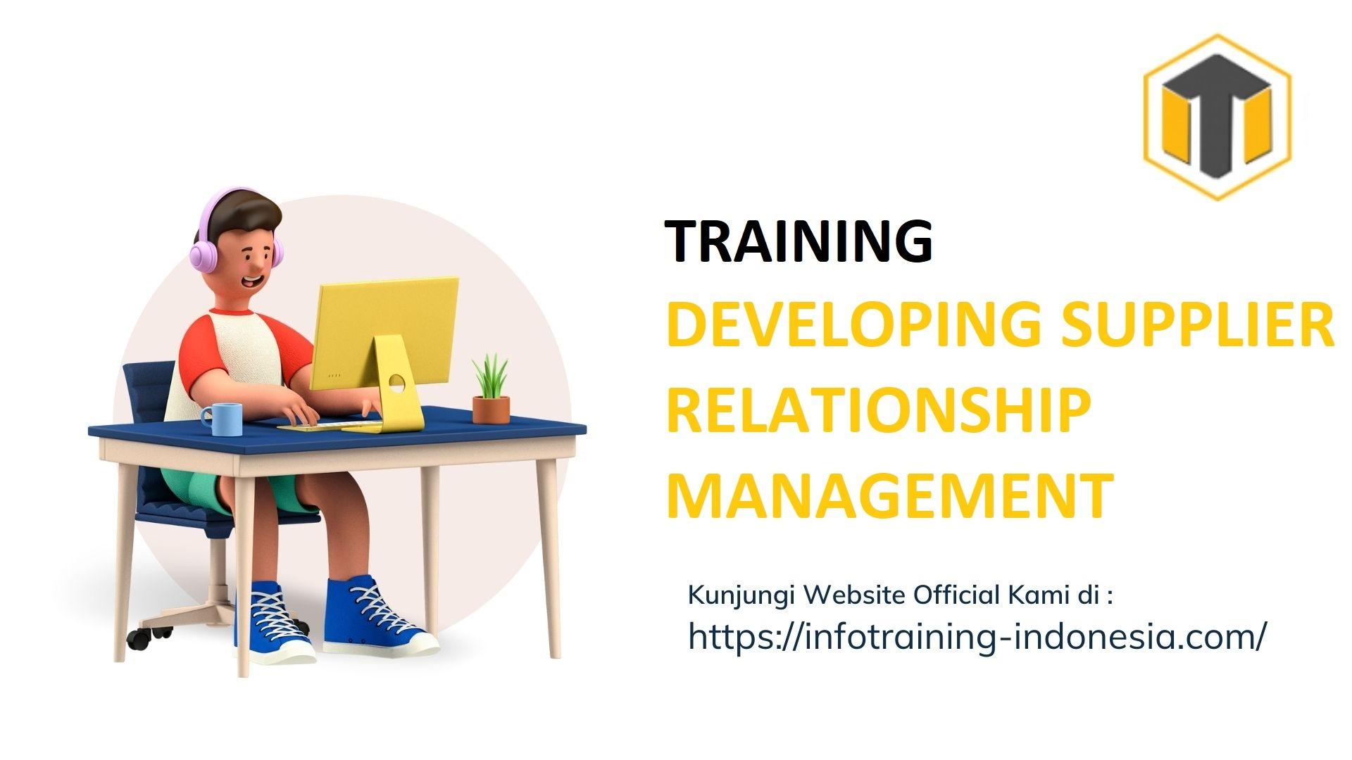 TRAINING DEVELOPING SUPPLIER RELATIONSHIP MANAGEMENT Manajemen