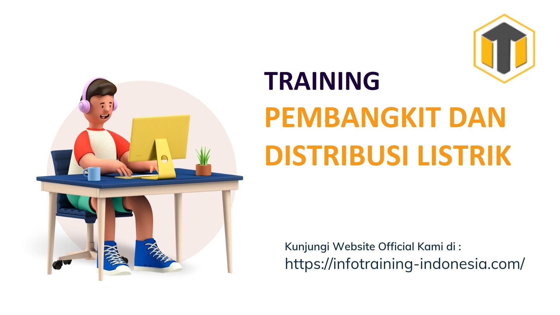 TRAINING PEMBANGKIT DAN DISTRIBUSI LISTRIK pelatihan pembangkit dan distribusi listrik pasti jalan