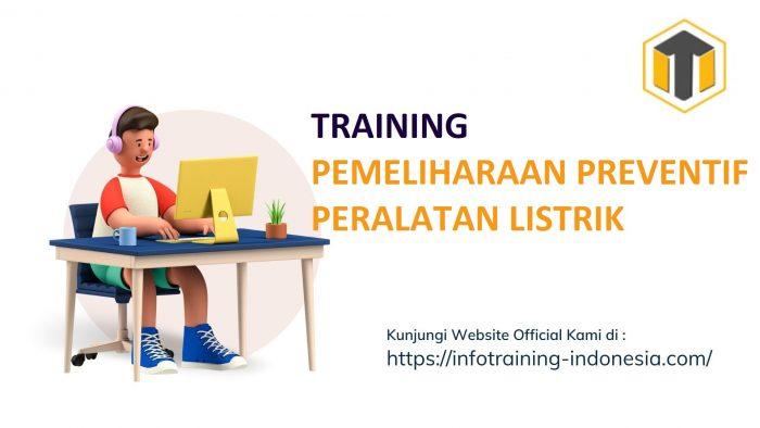 TRAINING PEMELIHARAAN PREVENTIF PERALATAN LISTRIK pelatihan pemeliharaan preventif peralatan listrik pasti jalan