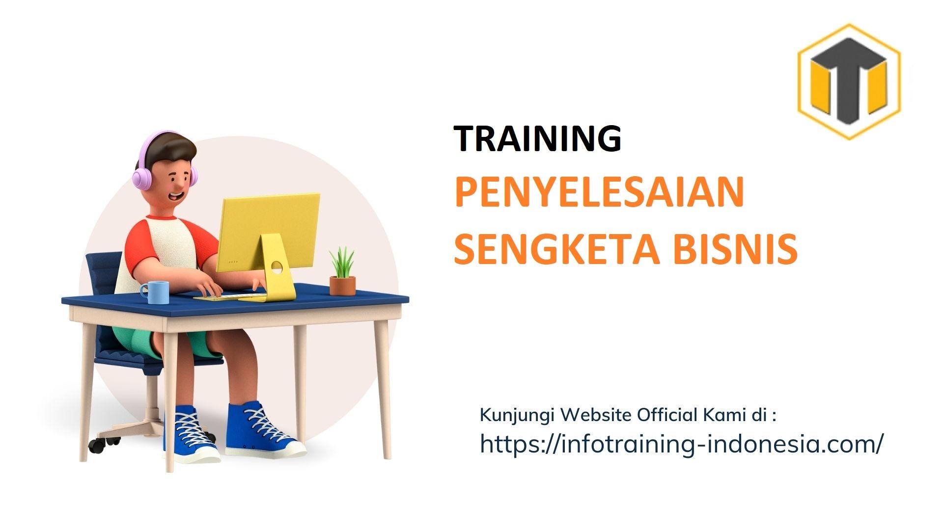 TRAINING PENYELESAIAN SENGKETA BISNIS 1 Training Profesional
