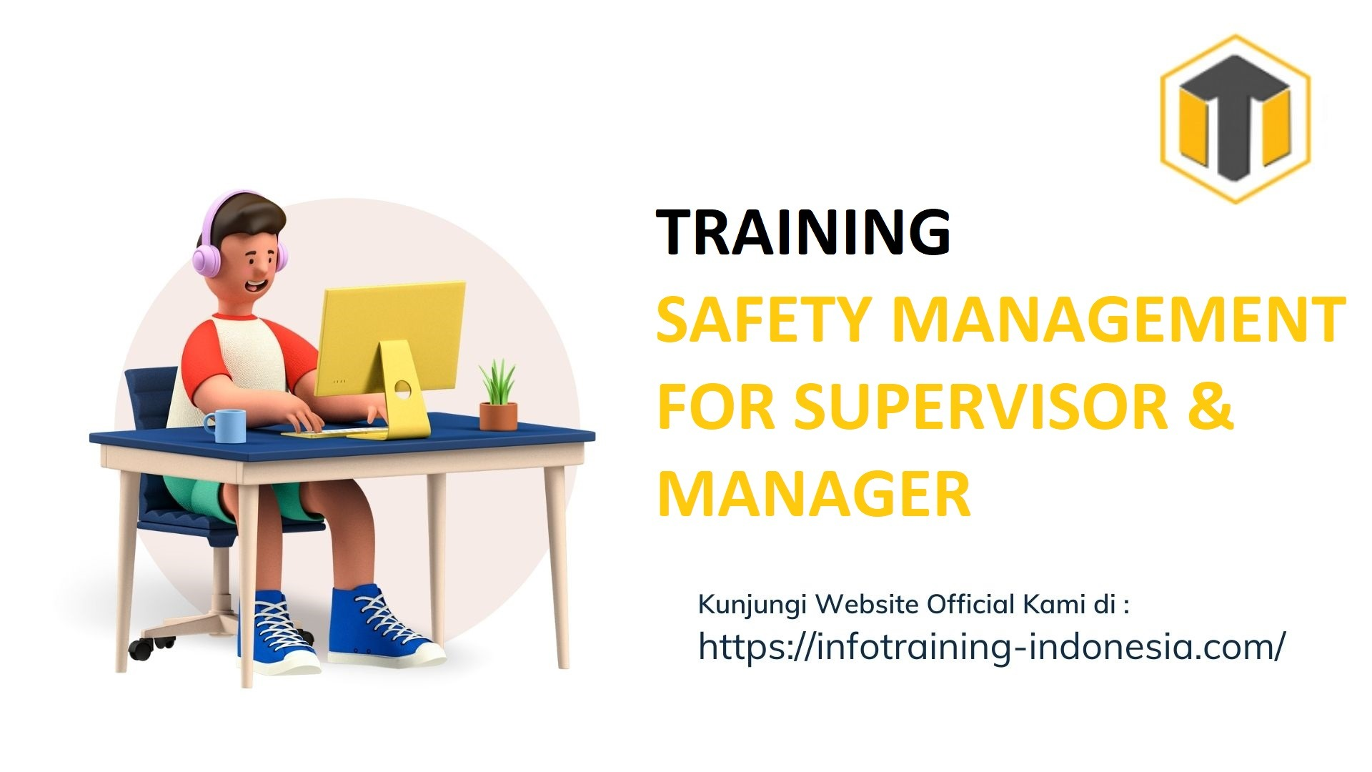TRAINING SAFETY MANAGEMENT FOR SUPERVISOR MANAGER Manajemen