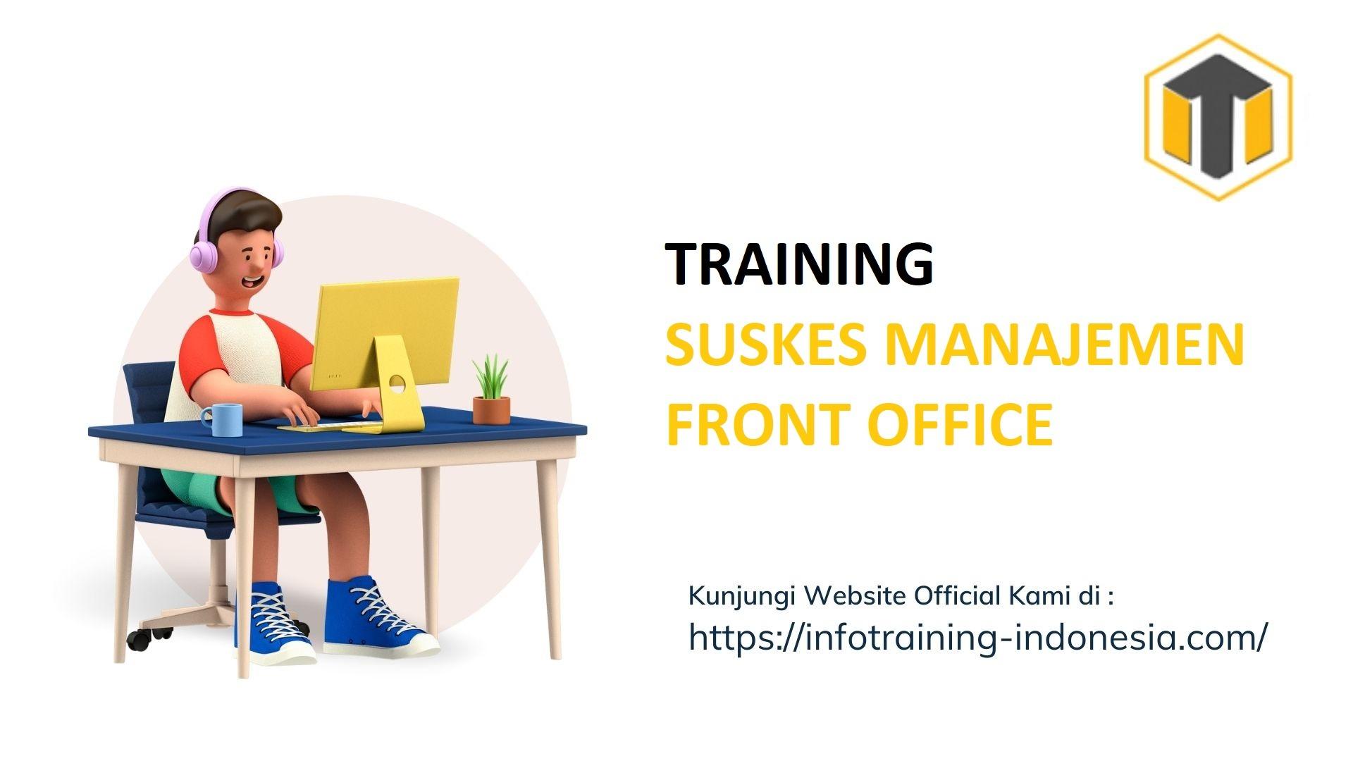 TRAINING SUSKES MANAJEMEN FRONT OFFICE Manajemen